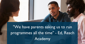 """We have parents asking us to run programmes all the time"" - Ed, Reach Academy"
