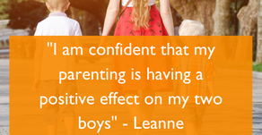 """""""I am confident that my parenting is having a positive effect on my two boys"""" - Leanne"""