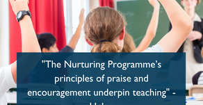 """The Nurturing Programme's principles of praise and encouragement underpin teaching"" - Helen"