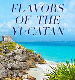 Flavors of the Yucatan Thumbnail.jpg