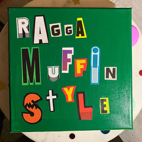 Collage Typography Painting「Ragga Muffin Style」2/14