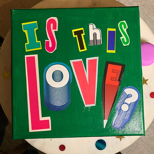 Collage Typography Painting「Is This Love?」12/14