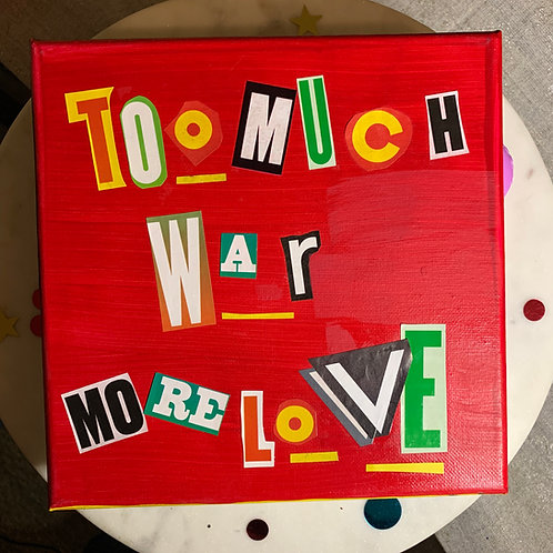 Collage Typography Painting「Too Much War More Love」5/14