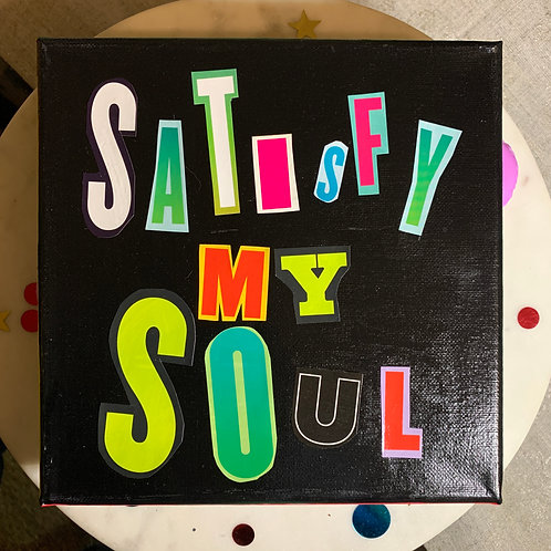 Collage Typography Painting「Satisfy My Soul」1/14