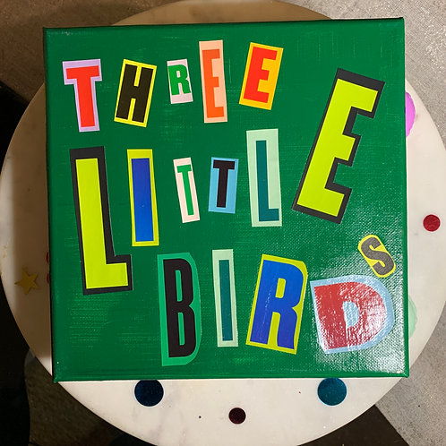 Collage Typography Painting「Three Little Birds」8/14