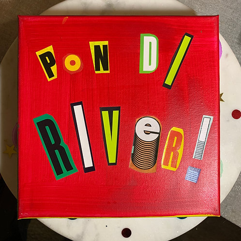 Collage Typography Painting「Pon di River」7/14