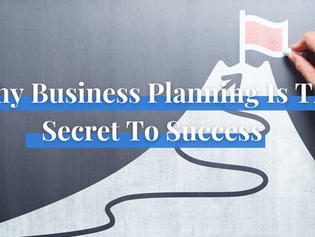 Why Business Planning Is The Secret To Success For The Coming Year