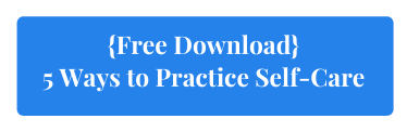 Free Download: 5 Ways to Practice Self-Care