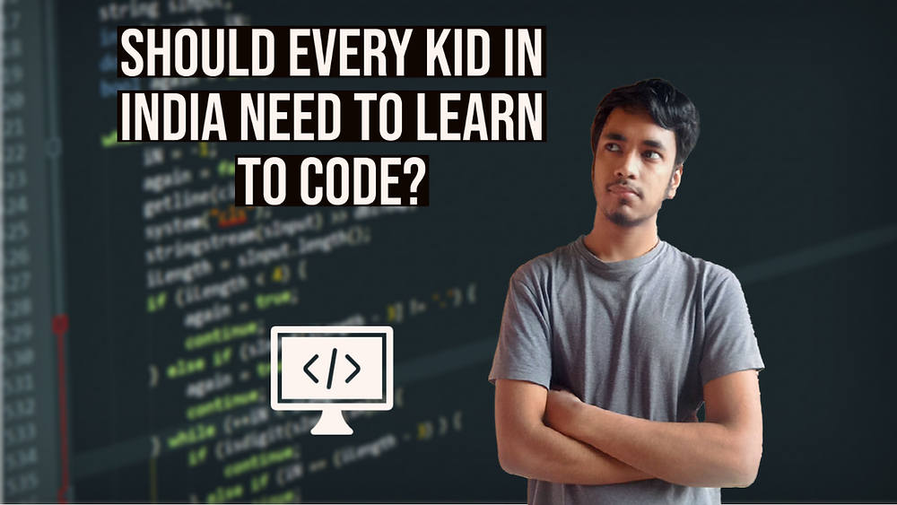 Should every kid in India need to learn to code?