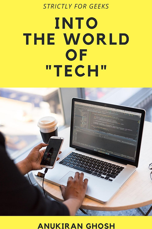 "Into The World of ""Tech"""
