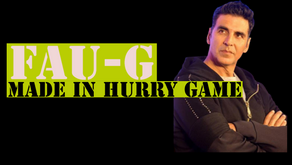 """FAU-G: Made in a """"Hurry"""" Game"""