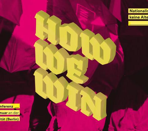 Teilnahme an der Konferenz 'How we Win' des Bündnisses 'Nationalismus ist keine Alternative' an der Humboldt-Universität zu Berlin