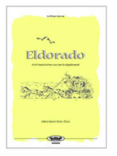 Eldorado - Geschichten aus der Goldgräberzeit