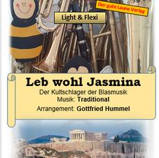 Leb Wohl. Jasmina - der Topschlager der Blasmusik einach gesetzt