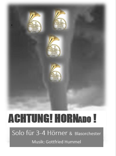 Achtung Hornado - Solo für 3-4 Hörner