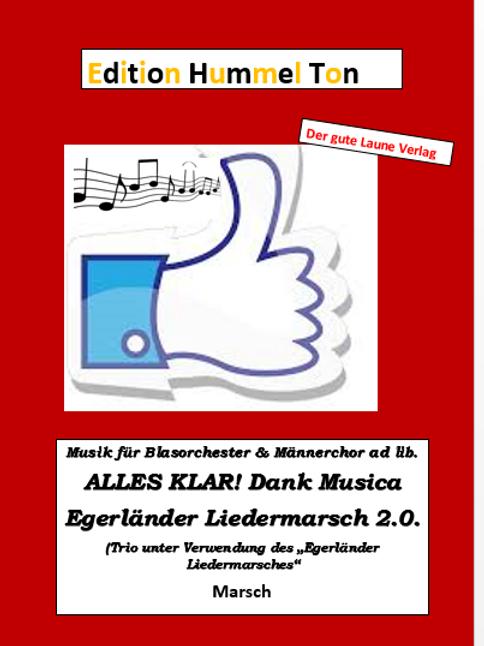 Alles klar, Dank Musica (Egerländer Liedermarsch 2.0.)