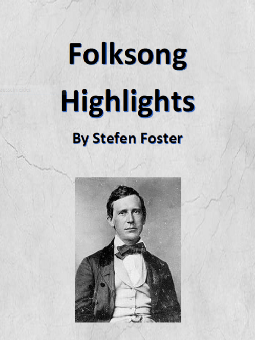 Folksong Highlights . by Stefen Foster