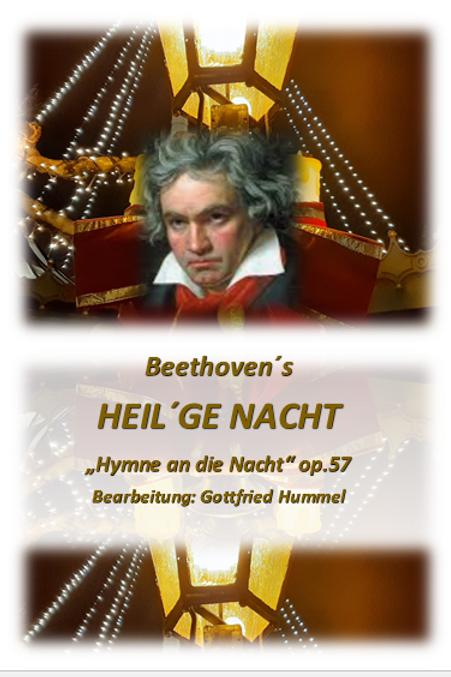 """Beethoven´s """"Heil´ge Nacht"""" (""""Hymne an die Nacht"""" op. 57)"""