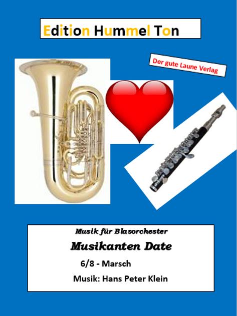 Musikanten Date (6/8 Marsch) Musik: H.P.Klein