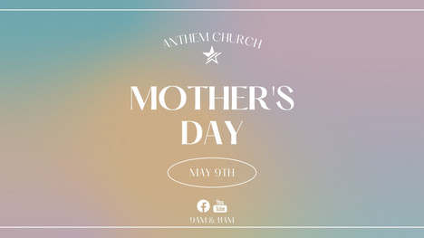 Mother's Day at anthem