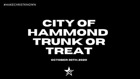 SERVE AT THE CITY OF HAMMOND TRUNK OR TREAT!
