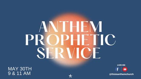 Anthem Prophetic service
