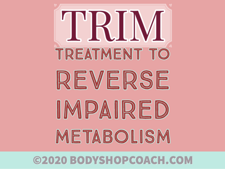 TRIM- Treatment to Reverse Impaired Metabolism