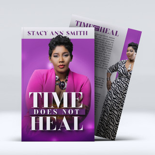 TIME DOES NOT HEAL - Stacy-Ann Smith