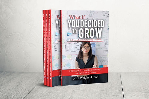 WHAT IF YOU DECIDED TO GROW