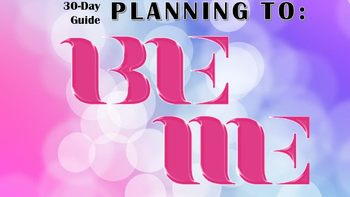 [Printable] 30 Day BE ME Planner