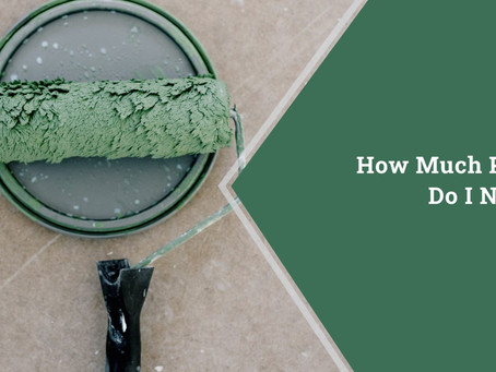 How Much Paint Do I Need? Preparing your home For Sale!