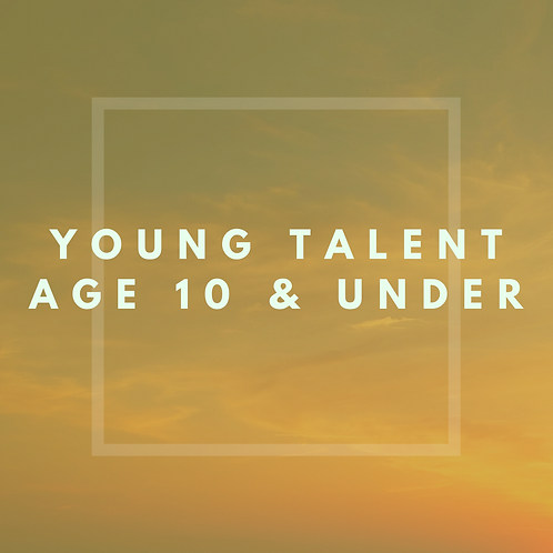 Young Talent Age 10 & Under