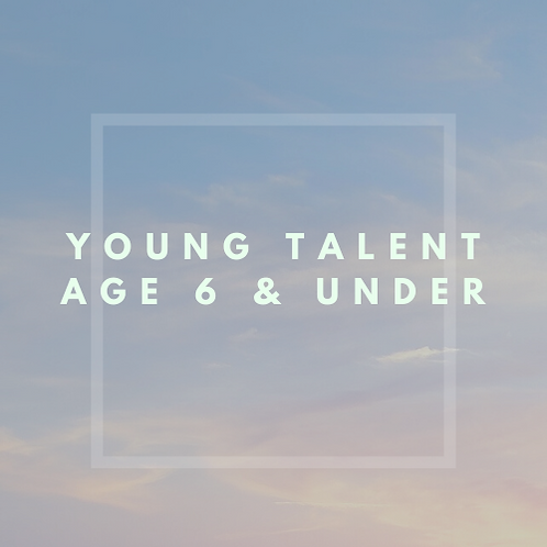 Young Talent Age 6 & Under