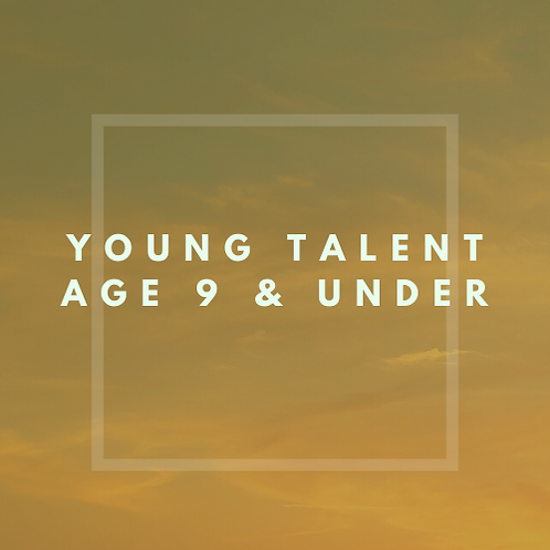 Young Talent Age 9 & Under