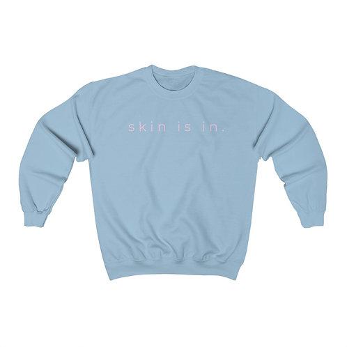 Skin is in. Crewneck Sweatshirt