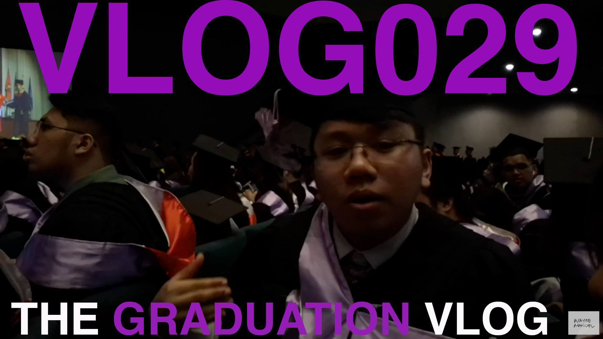 VLOG029: THE GRADUATION VLOG