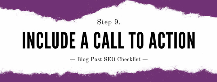 How to seo a blog post Step 9: Add a Call To Action (CTA)