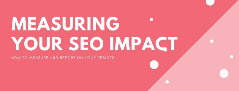 How to measure your SEO impact