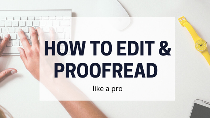 how to edit and proofread content like a professional editor