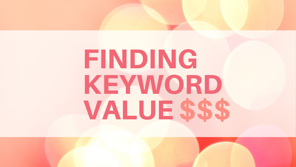 Guide for finding the value of a keyword for SEO