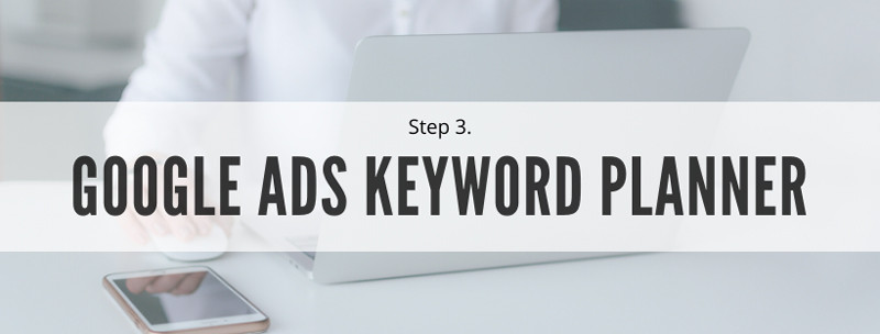 How to do keyword research Step 3: Use the Free Google Ads Keyword Planner tool