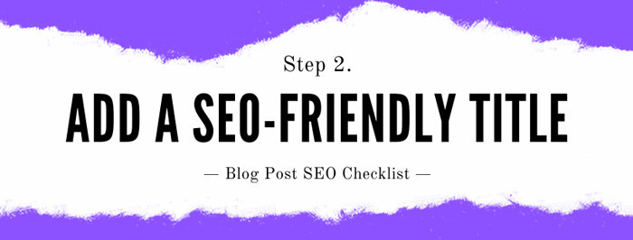 How to seo a blog post Step 2: Add Your Title (H1 heading tag)