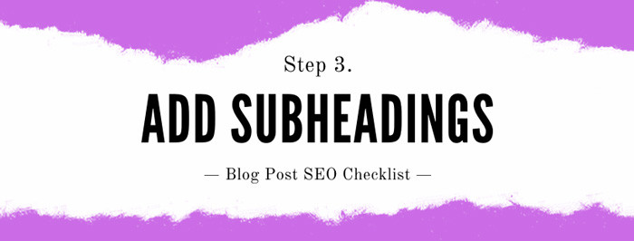 How to seo a blog post Step 3: Add search friendly subheadings
