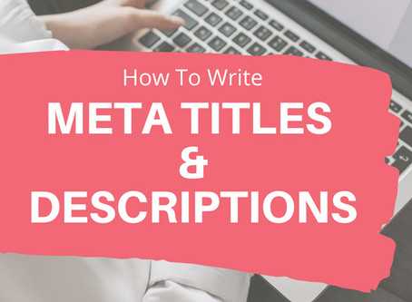 How to write Meta Titles & Descriptions that Google LOVES