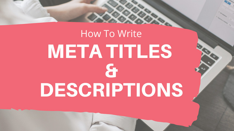 How to write great SEO meta titles and descriptions