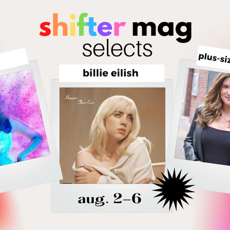 Shifter Selects: Get That 'Happier Than Ever' Glow