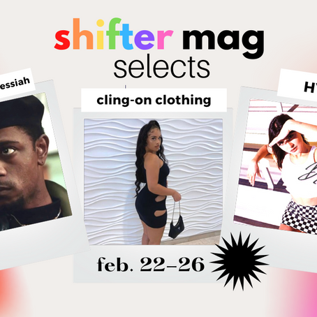 Shifter Selects: Black Messiahs, Broken Hearts + Bodycon Moments