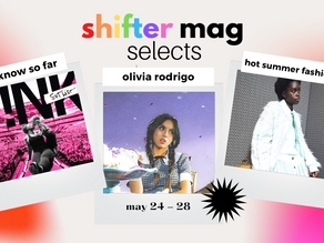 Shifter Selects: First It's Sour, Then It's Sweet