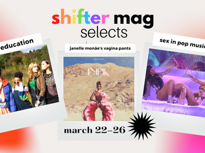Shifter Selects: Let's Talk 'Bout [Inclusive] Sex, Baby
