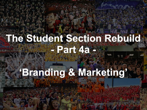 Student Section Branding - The Rebuild (Part 4a)